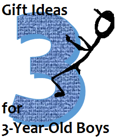 Beyond the 3rd Birthday – Practical Gift Ideas for 3-year-old Boys